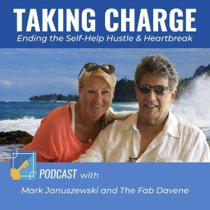 Taking Charge Podcast: Ending The Self Help Hustle and Heartbreak
