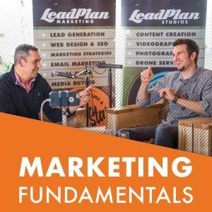 The Marketing Fundamentals Podcast | LeadPlan Marketing