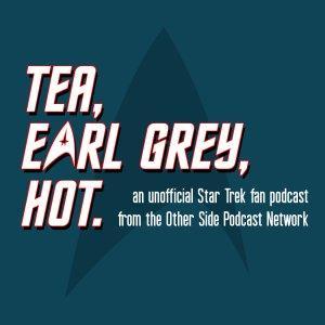 Tea, Earl Grey, Hot !