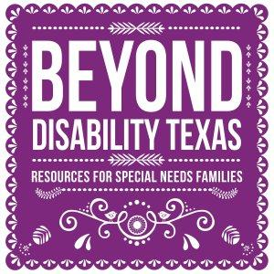 Beyond Disability Texas - Resources for Special Needs Families