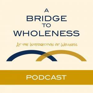 A Bridge To Wholeness