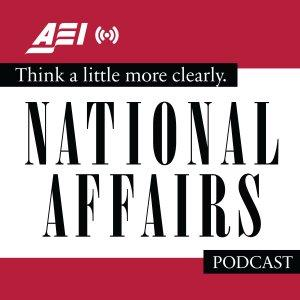 The National Affairs Podcast