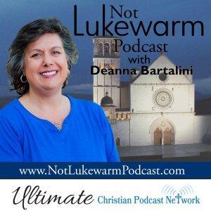 Not Lukewarm Podcast with Deanna Bartalini