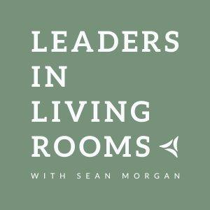 Leaders in Living Rooms