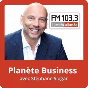 Planète Business avec Stéphane Slogar du FM103,3