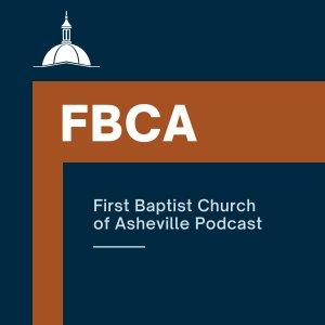 First Baptist Church of Asheville Podcast