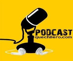 Que Chilero Podcast