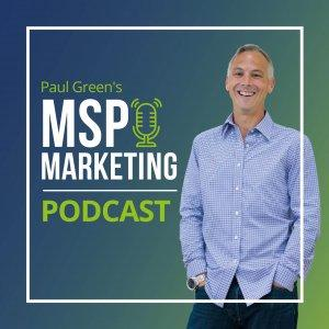 Paul Green's MSP Marketing Podcast