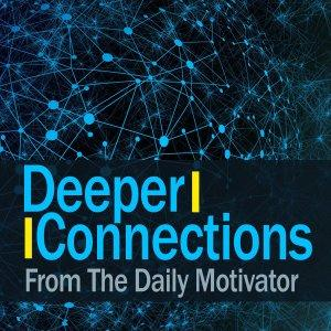 Deeper Connections