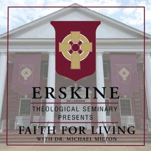 Erskine Theological Seminary Presents Faith For Living