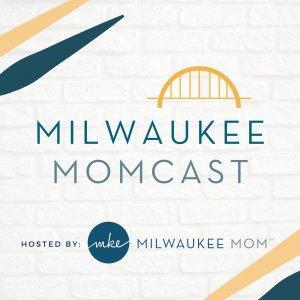 Milwaukee Momcast