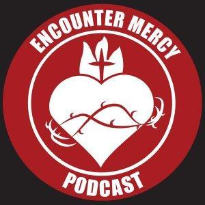 Encounter Mercy Podcast - Catholic Faith Sharing