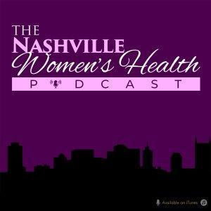 The Nashville Women's Health Podcast