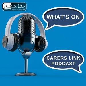 What's On - Carers Link Podcast