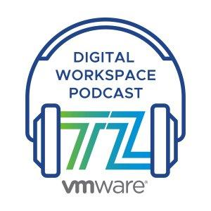 Digital Workspace Tech Zone Podcast