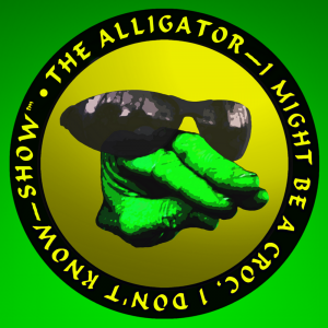 The Alligator - I Might Be A Croc, I Don't Know - Show
