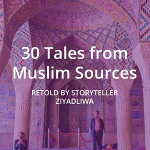 30 Tales from Muslim Sources