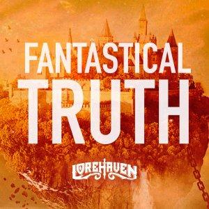 Fantastical Truth