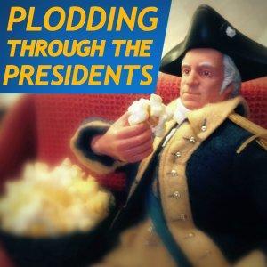 Plodding Through The Presidents