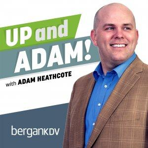 Up and Adam - A BerganKDV Podcast