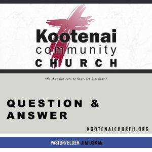Kootenai Church: Adult Sunday School - Question and Answer