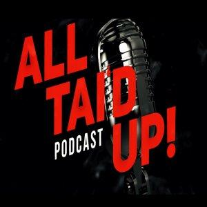 All Tai'd Up Podcast