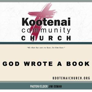 Kootenai Church: God Wrote A Book