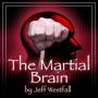The Martial Brain