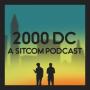 2000 DC - A Sitcom Podcast