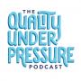 Quality Under Pressure