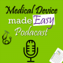 Medical Device made Easy Podcast