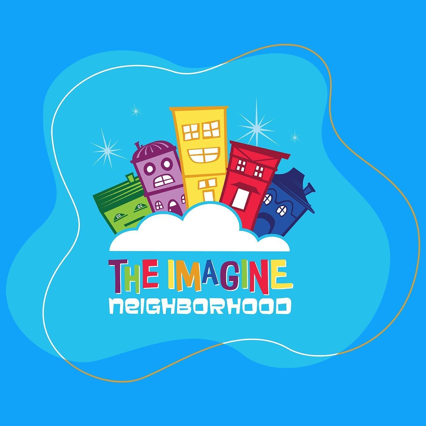 The Imagine Neighborhood | Listen via Stitcher for Podcasts