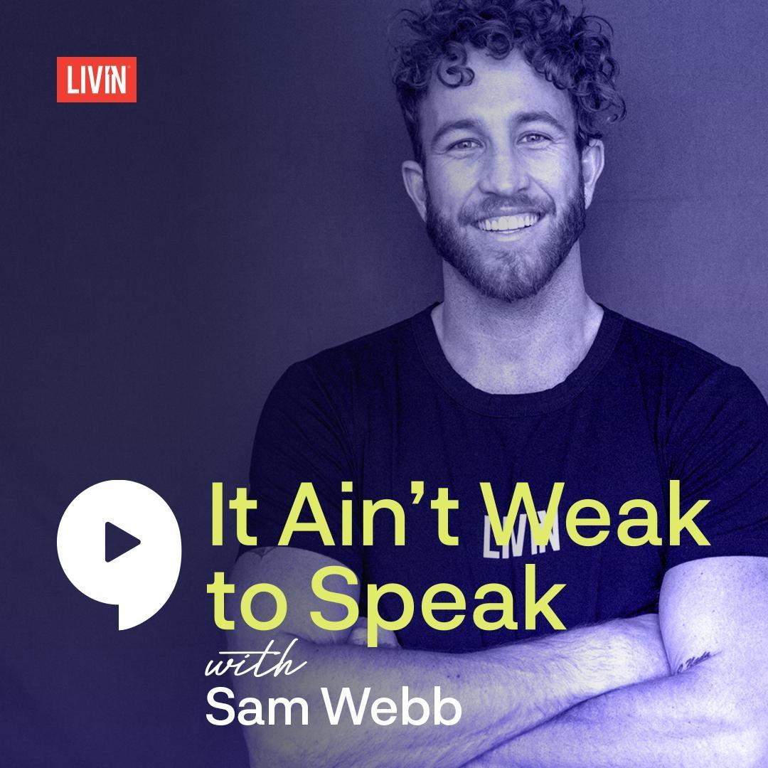 It Ain't Weak to Speak with Sam Webb
