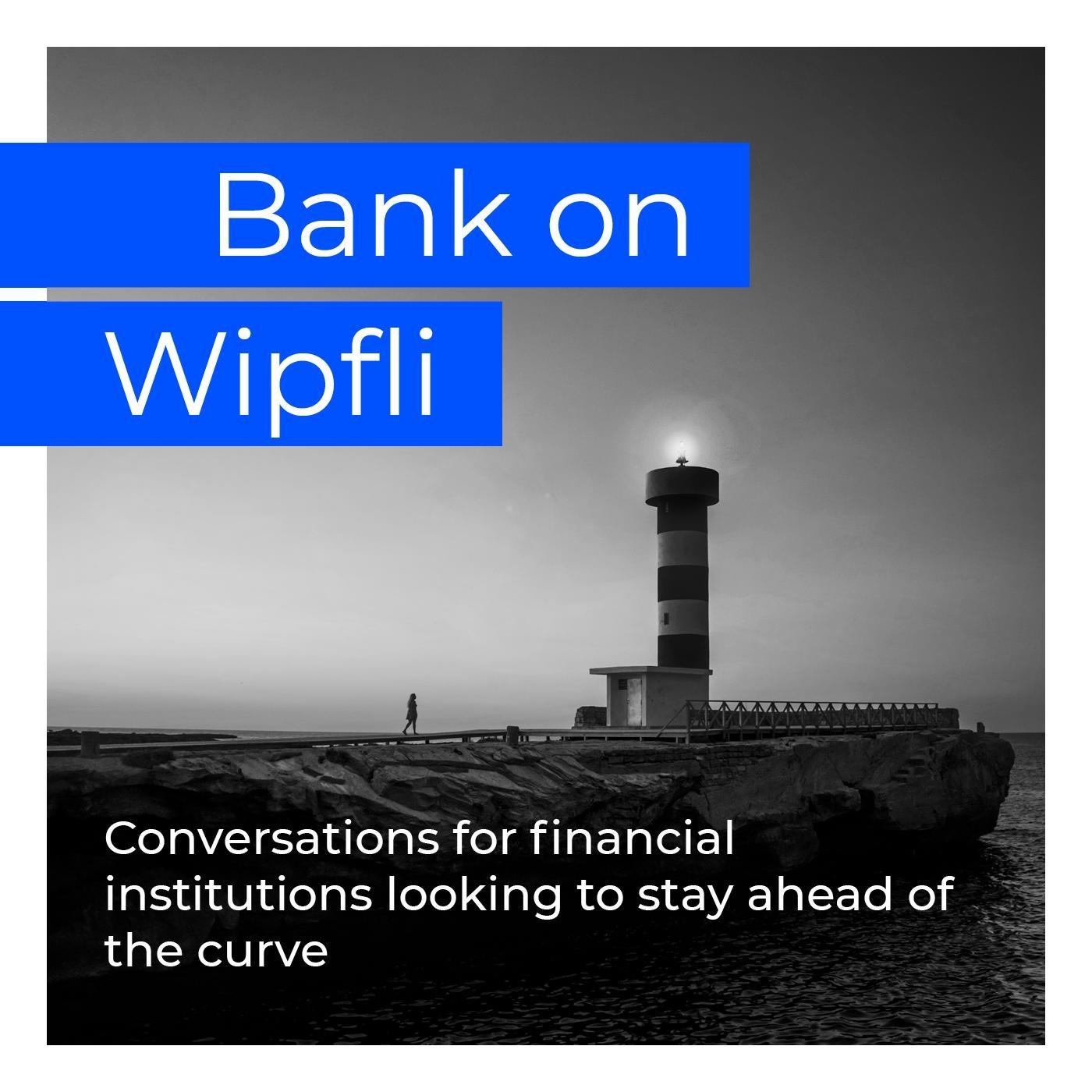 Bank on Wipfli