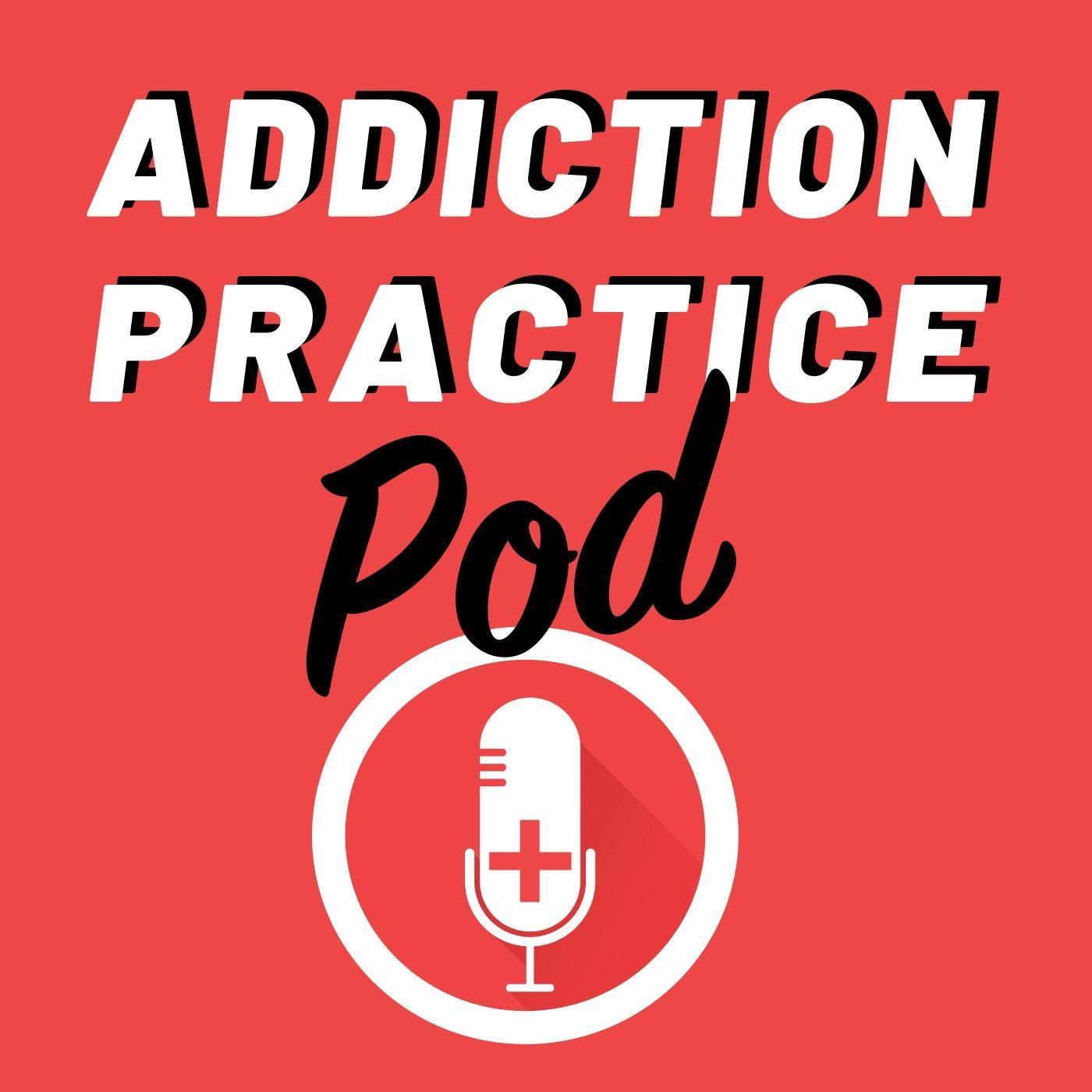 Addiction Practice Pod