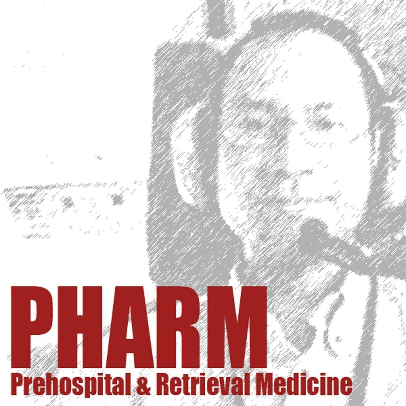 PHARM: Prehospital and Retrieval Medicine Podcast