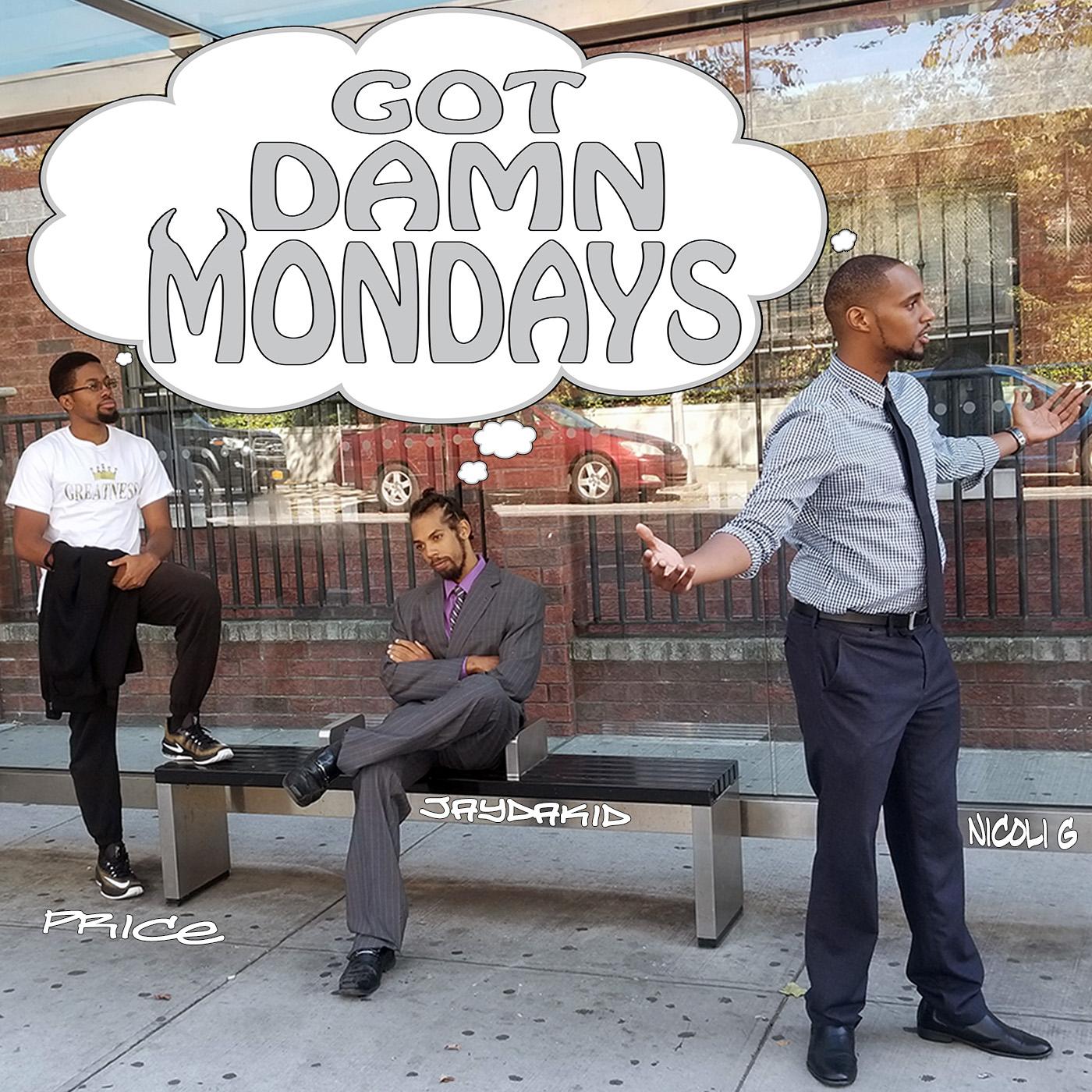 Got Damn Mondays