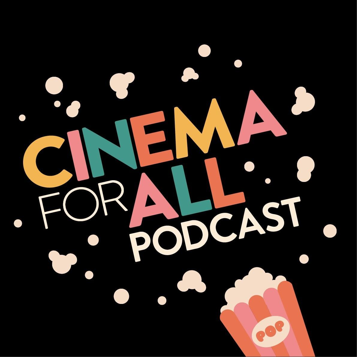 Cinema For All Podcast