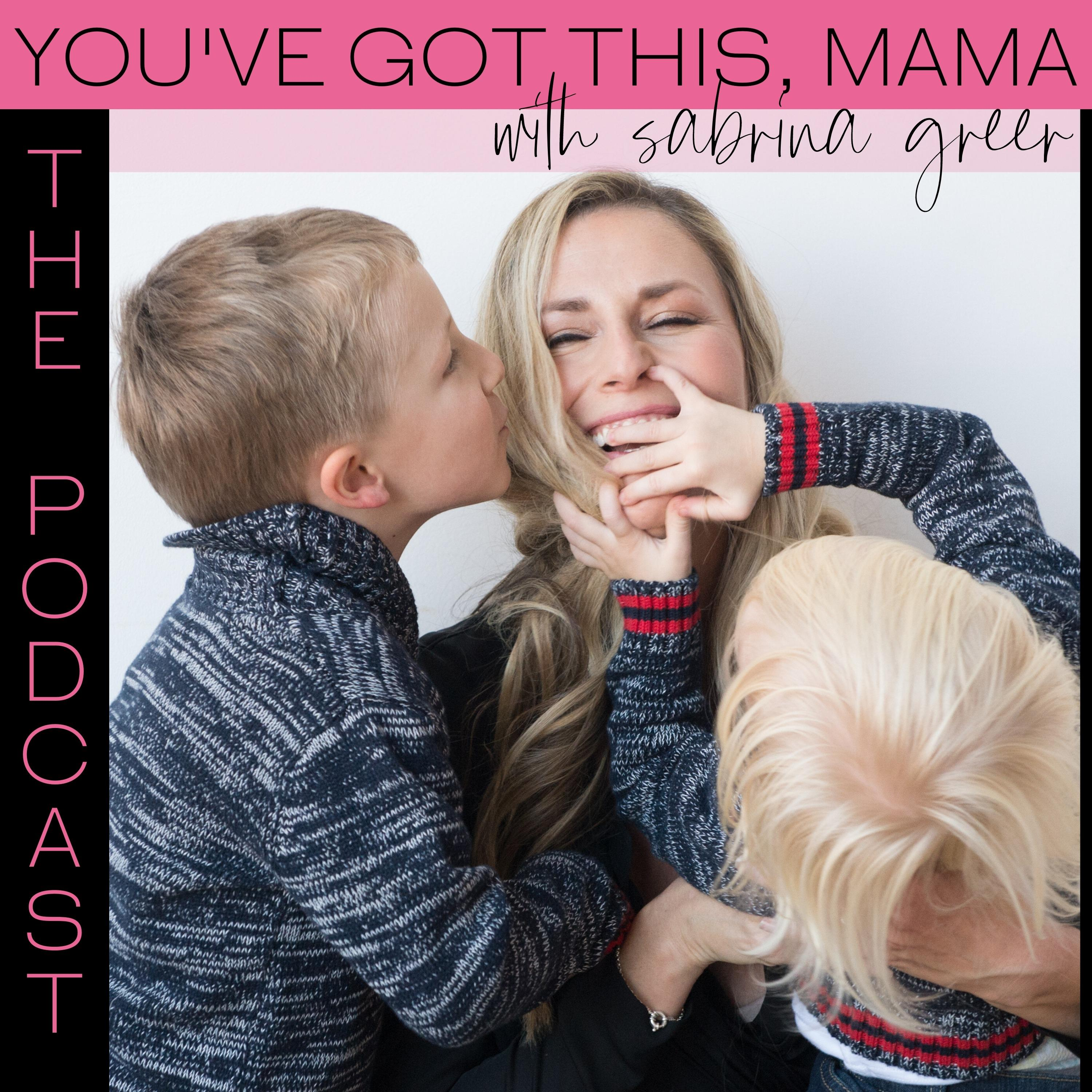 You've Got This, Mama - Podcast