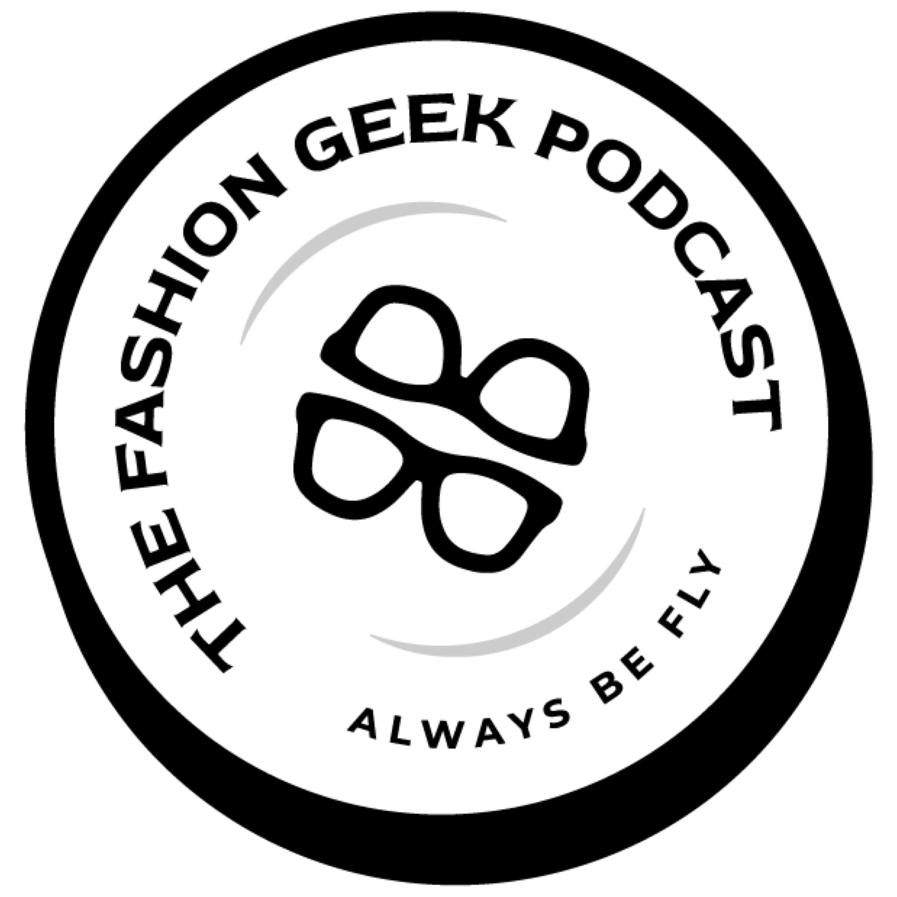 The Fashion Geek Podcast