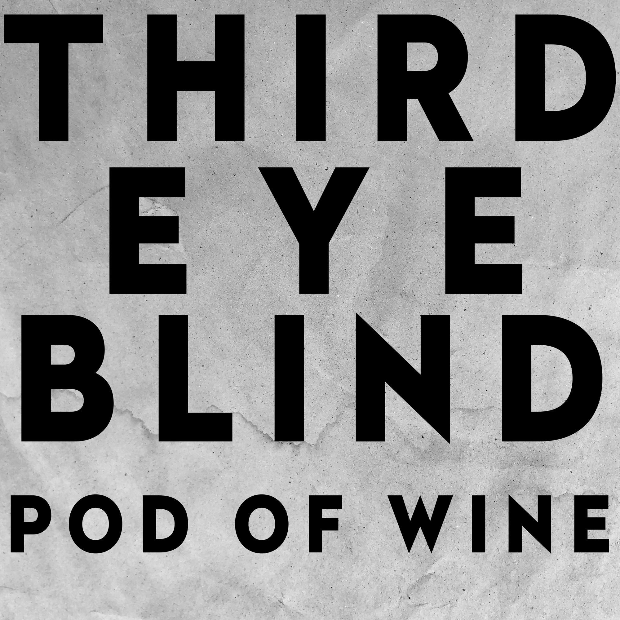 Third Eye Blind: Pod of Wine