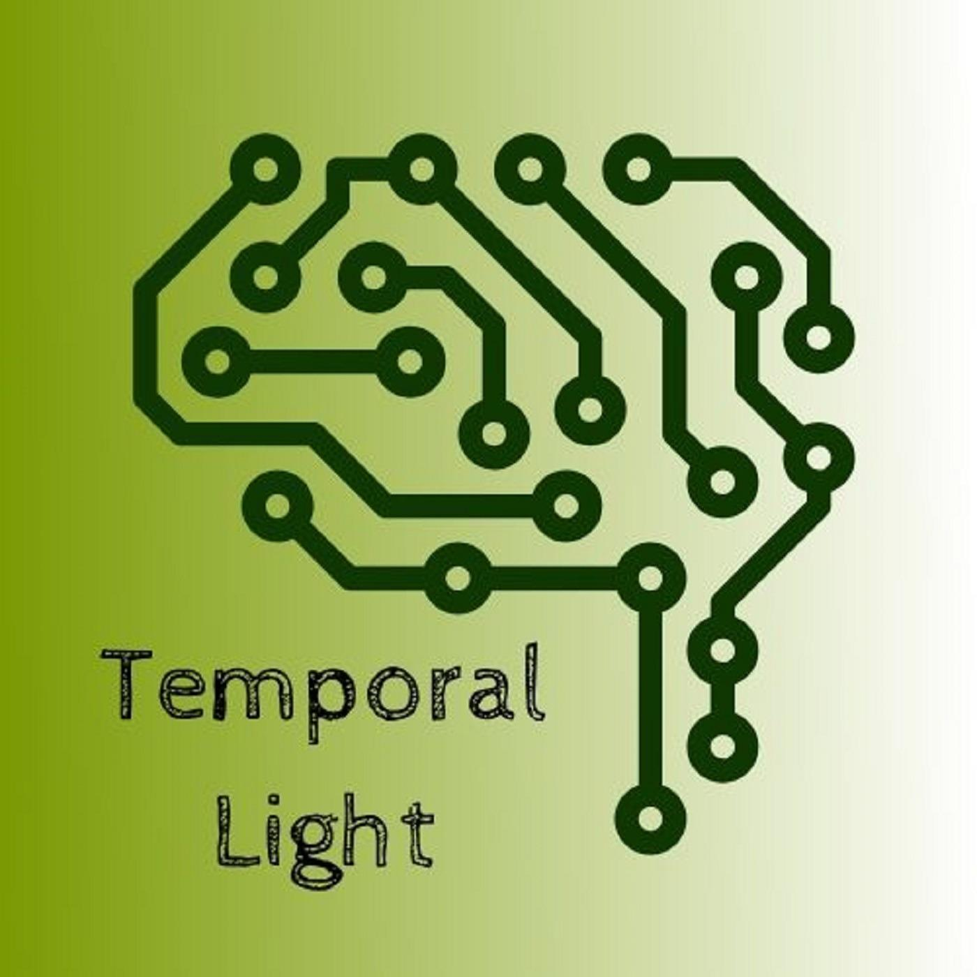 """    Temporal Light "" Podcast"